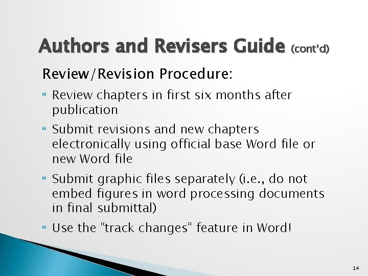 Authors and Revisers Guide (cont'd) Review/Revision Procedure: Review chapters in first six months after