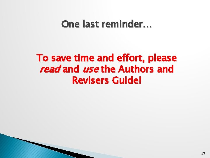 One last reminder… To save time and effort, please read and use the Authors