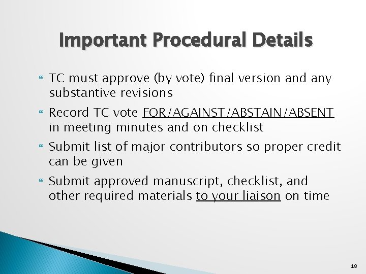 Important Procedural Details TC must approve (by vote) final version and any substantive revisions