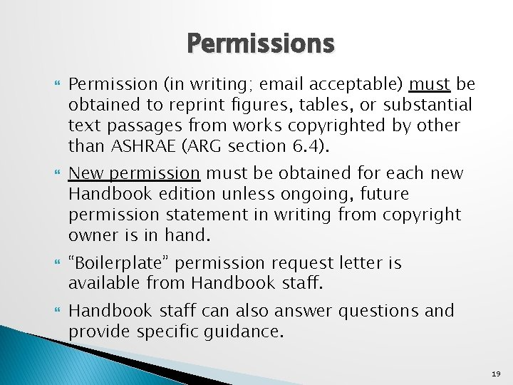 Permissions Permission (in writing; email acceptable) must be obtained to reprint figures, tables, or