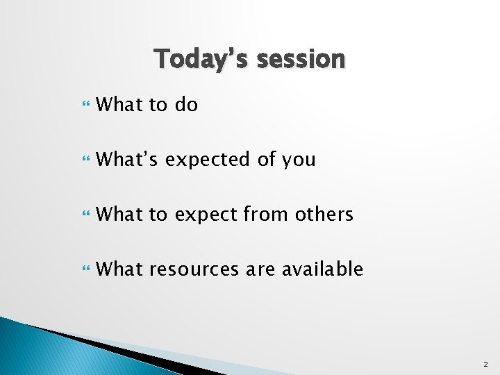 Today's session What to do What's expected of you What to expect from others
