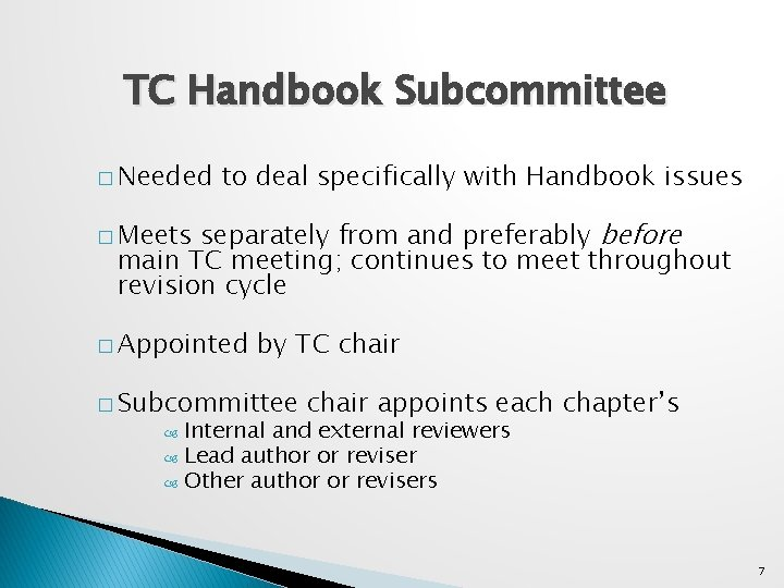 TC Handbook Subcommittee � Needed to deal specifically with Handbook issues separately from and