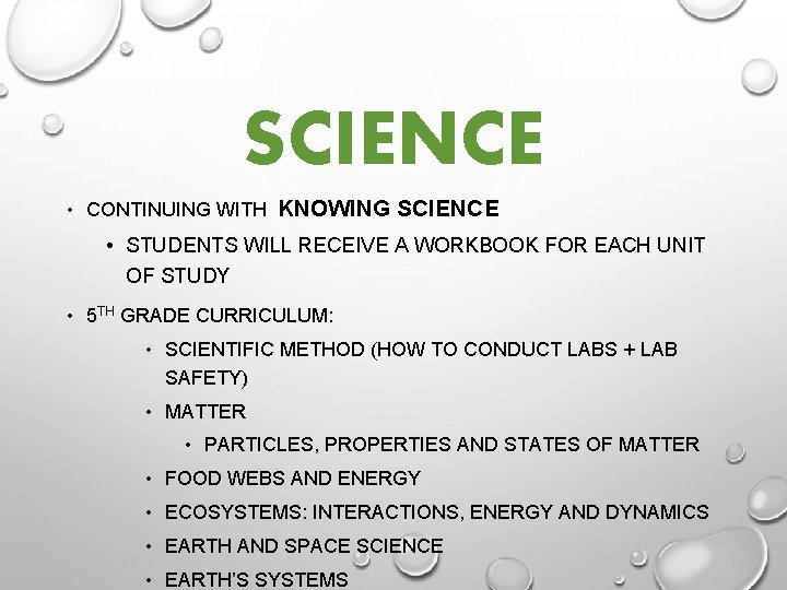 SCIENCE • CONTINUING WITH KNOWING SCIENCE • STUDENTS WILL RECEIVE A WORKBOOK FOR EACH