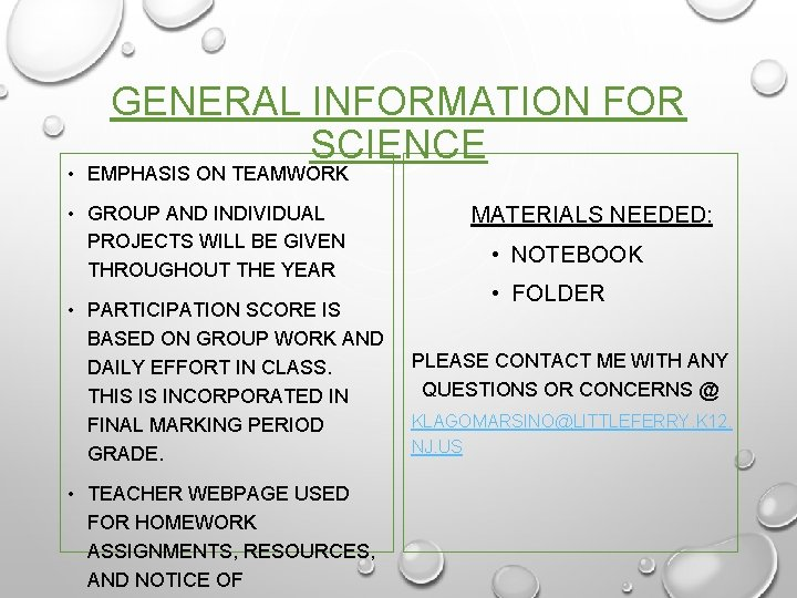 GENERAL INFORMATION FOR SCIENCE • EMPHASIS ON TEAMWORK • GROUP AND INDIVIDUAL PROJECTS WILL