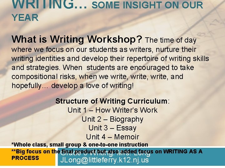WRITING… SOME INSIGHT ON OUR YEAR What is Writing Workshop? The time of day