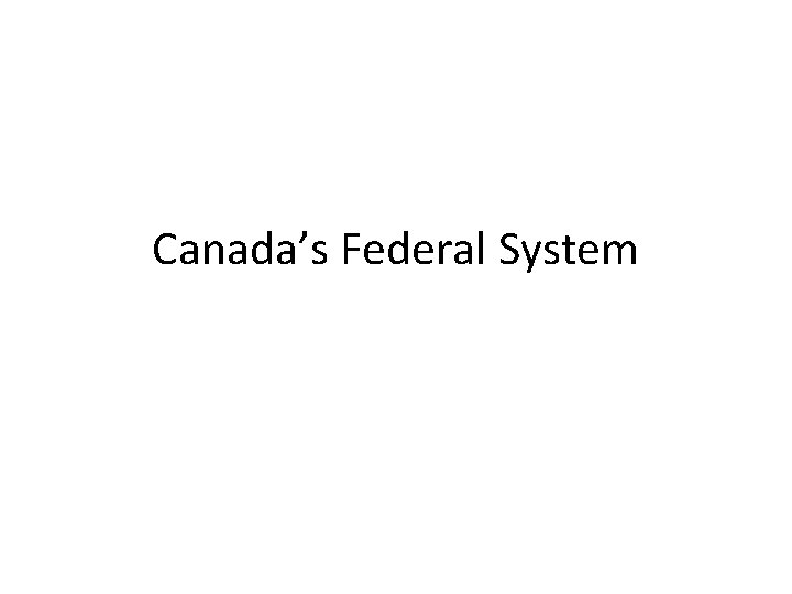 Canada's Federal System
