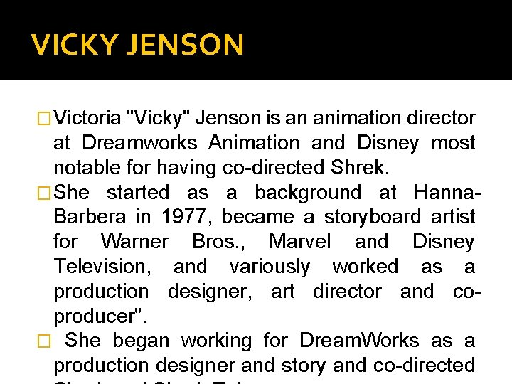 """VICKY JENSON � Victoria """"Vicky"""" Jenson is an animation director at Dreamworks Animation and"""