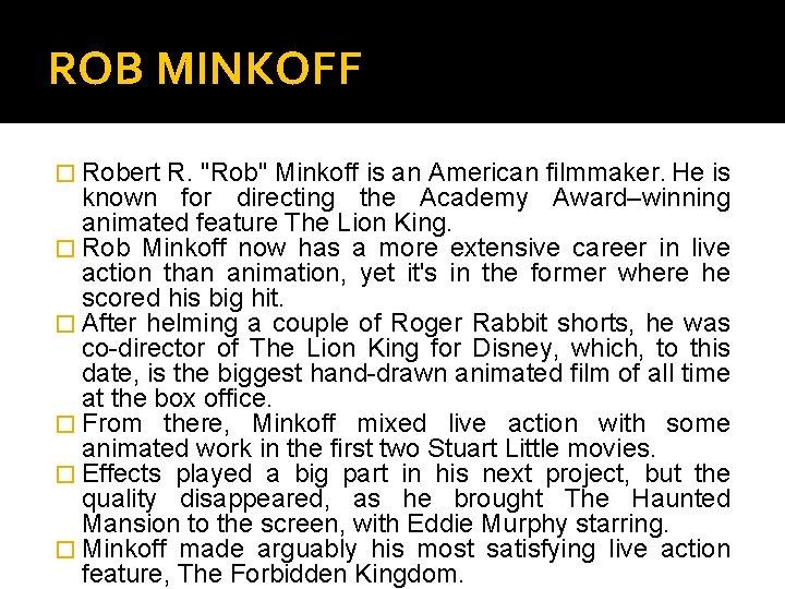 """ROB MINKOFF � Robert R. """"Rob"""" Minkoff is an American filmmaker. He is known"""