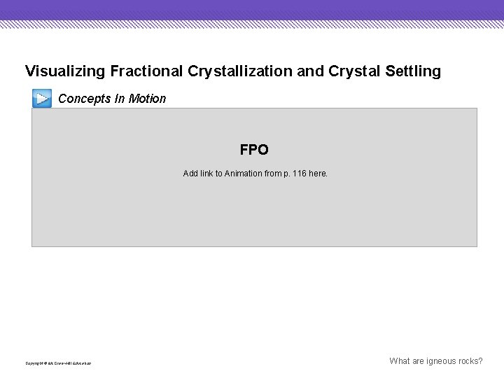 Visualizing Fractional Crystallization and Crystal Settling Concepts In Motion FPO Add link to Animation