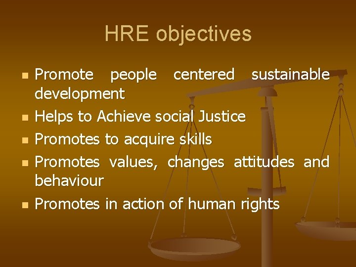 HRE objectives n n n Promote people centered sustainable development Helps to Achieve social