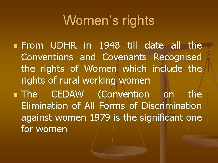 Women's rights n n From UDHR in 1948 till date all the Conventions and