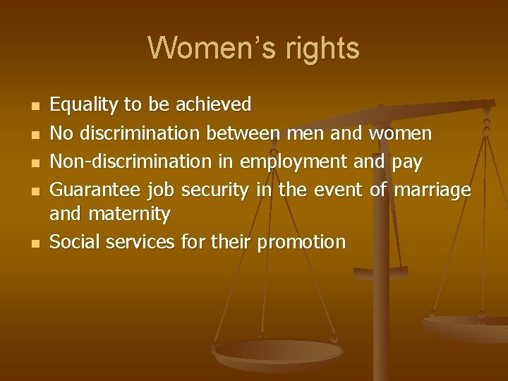 Women's rights n n n Equality to be achieved No discrimination between men and
