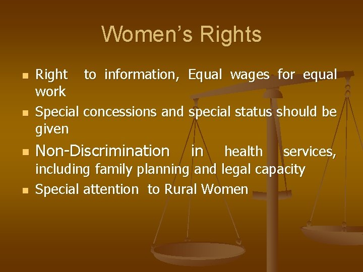 Women's Rights n n Right to information, Equal wages for equal work Special concessions