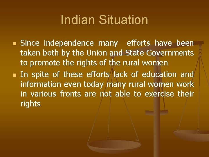 Indian Situation n n Since independence many efforts have been taken both by the