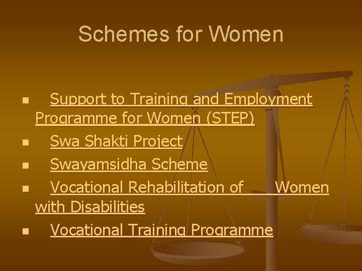Schemes for Women n n Support to Training and Employment Programme for Women (STEP)