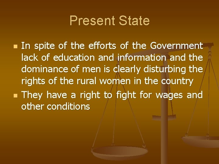 Present State n n In spite of the efforts of the Government lack of