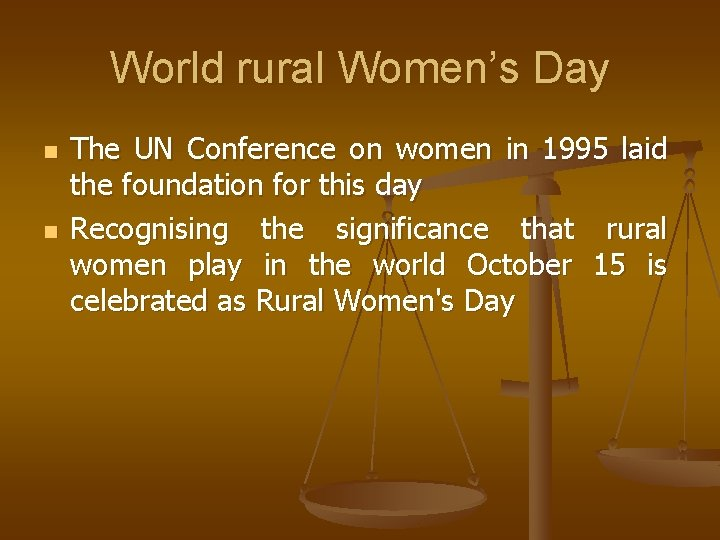 World rural Women's Day n n The UN Conference on women in 1995 laid