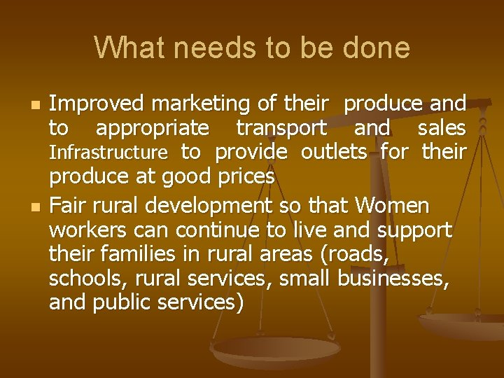 What needs to be done n n Improved marketing of their produce and to