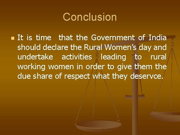 Conclusion n It is time that the Government of India should declare the Rural