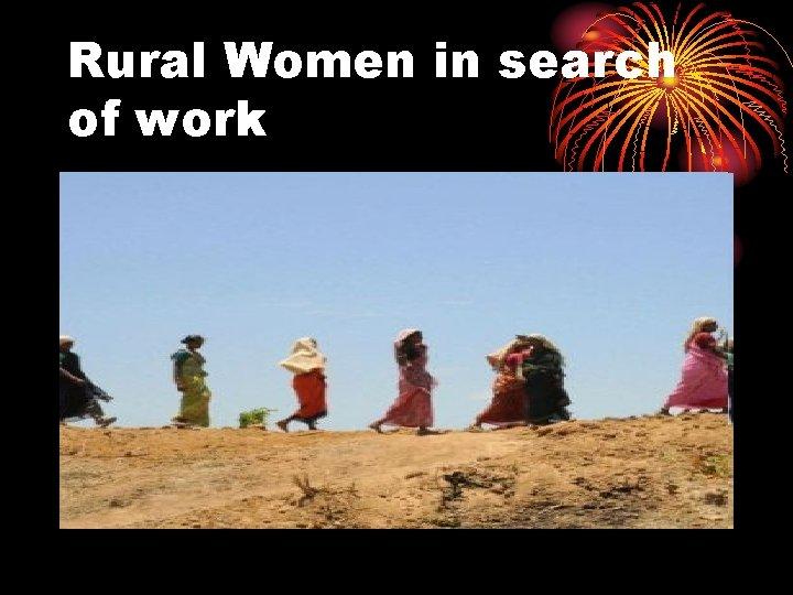 Rural Women in search of work