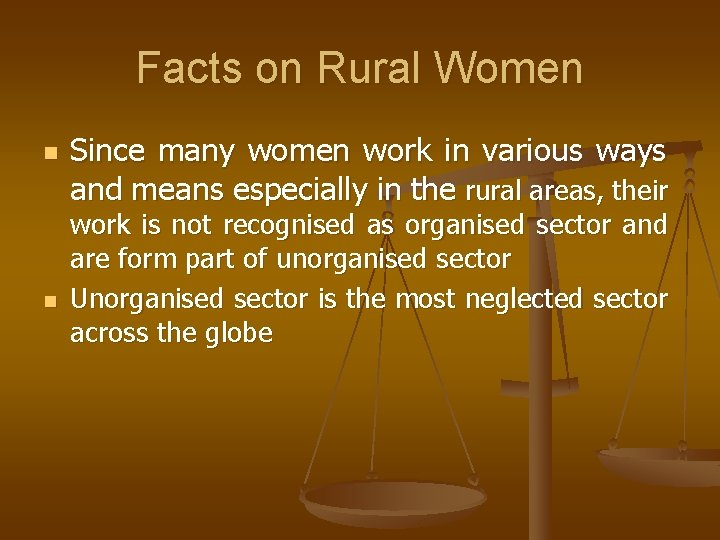 Facts on Rural Women n n Since many women work in various ways and