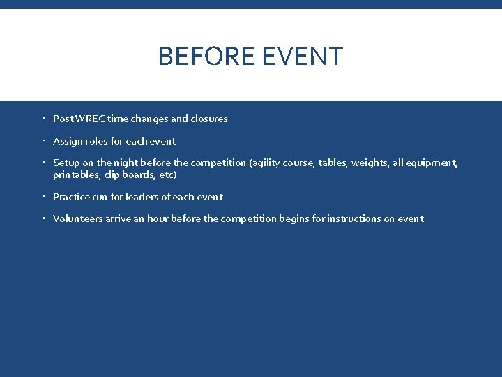 BEFORE EVENT Post WREC time changes and closures Assign roles for each event Setup