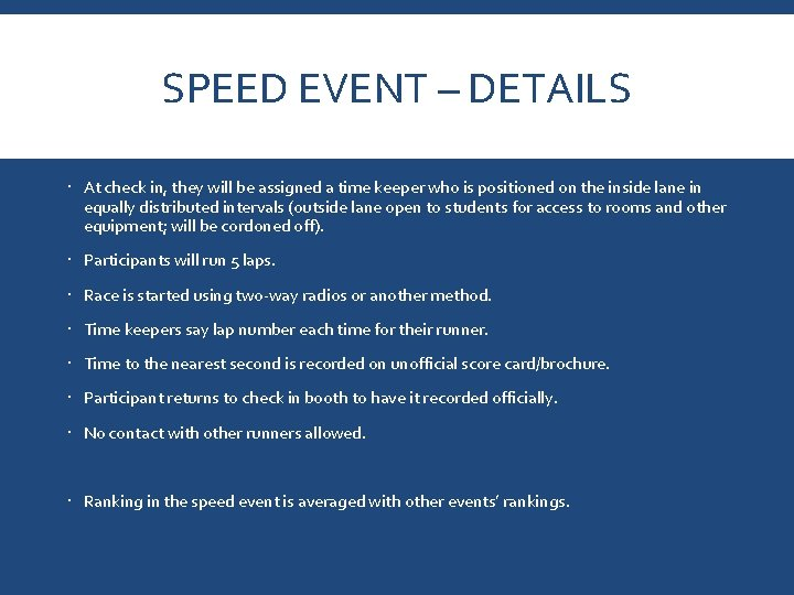 SPEED EVENT – DETAILS At check in, they will be assigned a time keeper