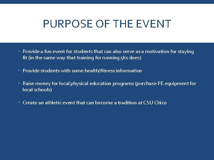 PURPOSE OF THE EVENT Provide a fun event for students that can also serve