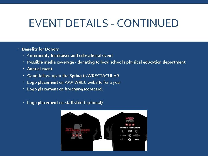 EVENT DETAILS - CONTINUED Benefits for Donors Community fundraiser and educational event Possible media