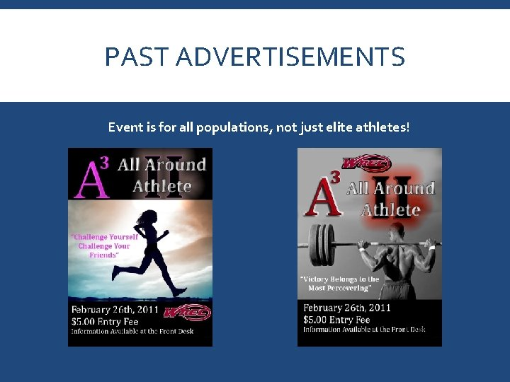 PAST ADVERTISEMENTS Event is for all populations, not just elite athletes!