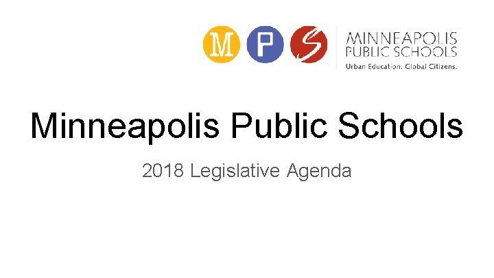 Minneapolis Public Schools 2018 Legislative Agenda