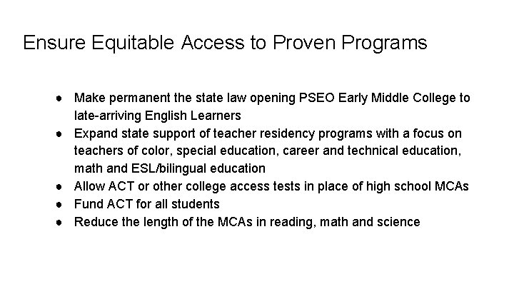 Ensure Equitable Access to Proven Programs ● Make permanent the state law opening PSEO