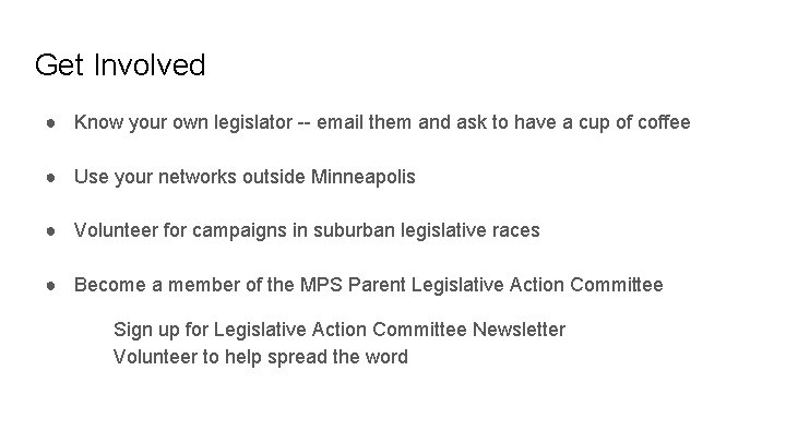 Get Involved ● Know your own legislator -- email them and ask to have