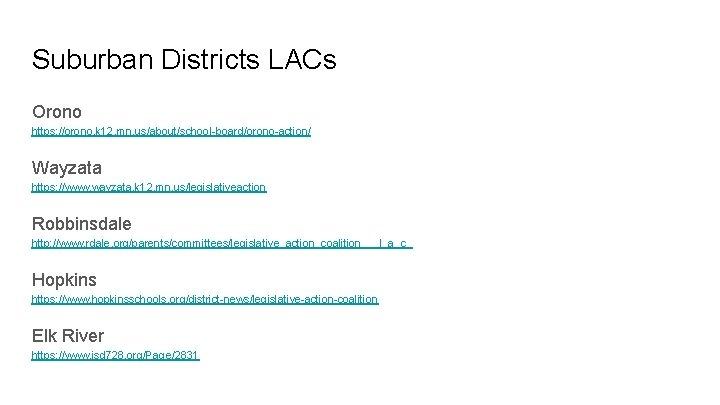 Suburban Districts LACs Orono https: //orono. k 12. mn. us/about/school-board/orono-action/ Wayzata https: //www. wayzata.
