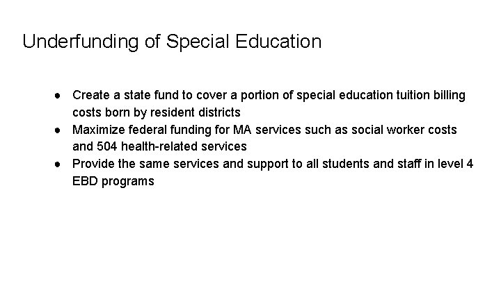 Underfunding of Special Education ● Create a state fund to cover a portion of