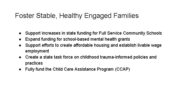 Foster Stable, Healthy Engaged Families ● Support increases in state funding for Full Service