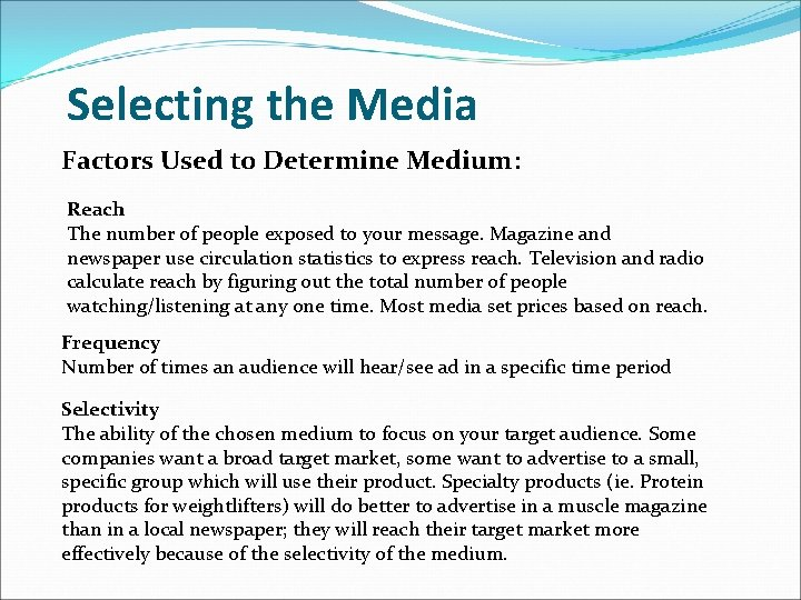 Selecting the Media Factors Used to Determine Medium: Reach The number of people exposed