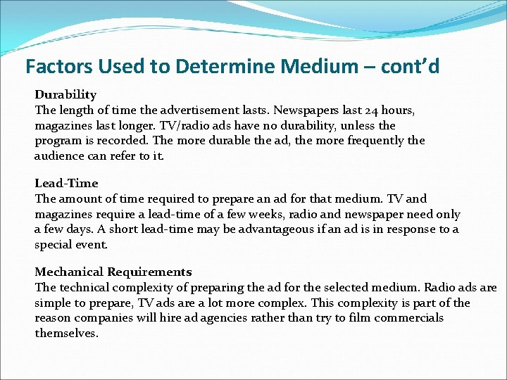 Factors Used to Determine Medium – cont'd Durability The length of time the advertisement