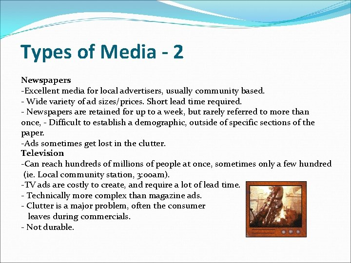 Types of Media - 2 Newspapers -Excellent media for local advertisers, usually community based.
