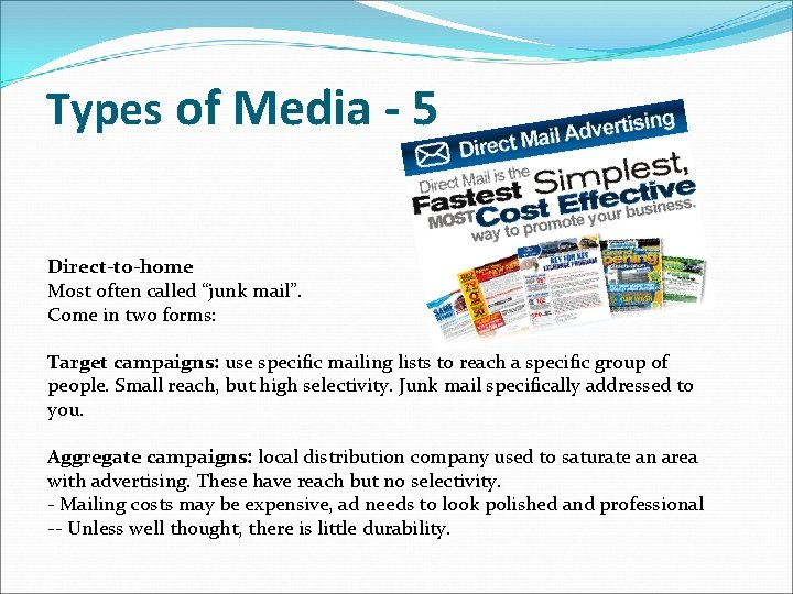 """Types of Media - 5 Direct-to-home Most often called """"junk mail"""". Come in two"""