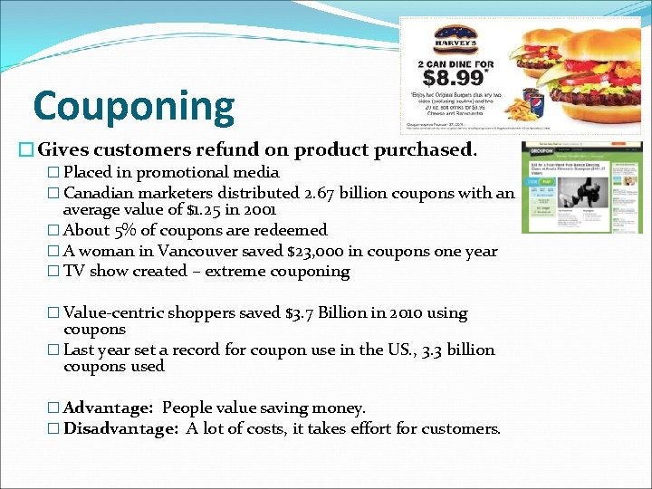 Couponing �Gives customers refund on product purchased. � Placed in promotional media � Canadian