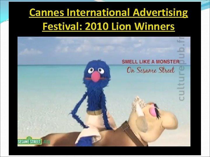 Cannes International Advertising Festival: 2010 Lion Winners