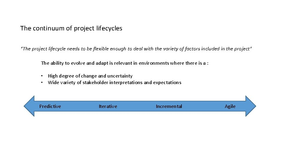 """The continuum of project lifecycles """"The project lifecycle needs to be flexible enough to"""