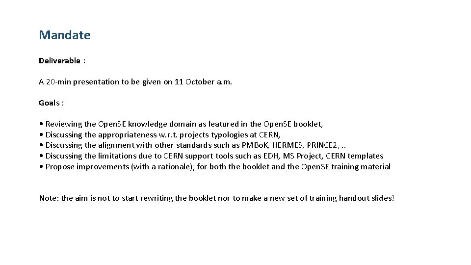 Mandate Deliverable : A 20 -min presentation to be given on 11 October a.