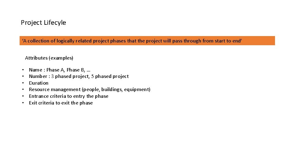 Project Lifecyle 'A collection of logically related project phases that the project will pass
