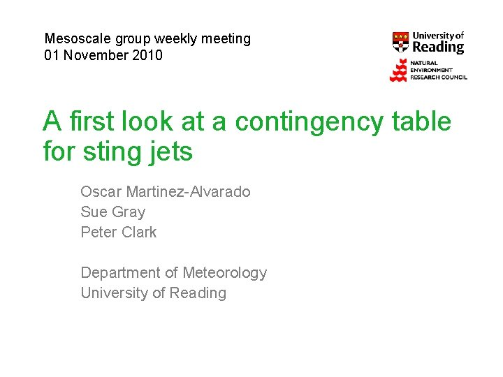 Mesoscale group weekly meeting 01 November 2010 A first look at a contingency table