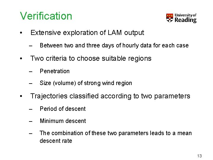 Verification • Extensive exploration of LAM output – • • Between two and three
