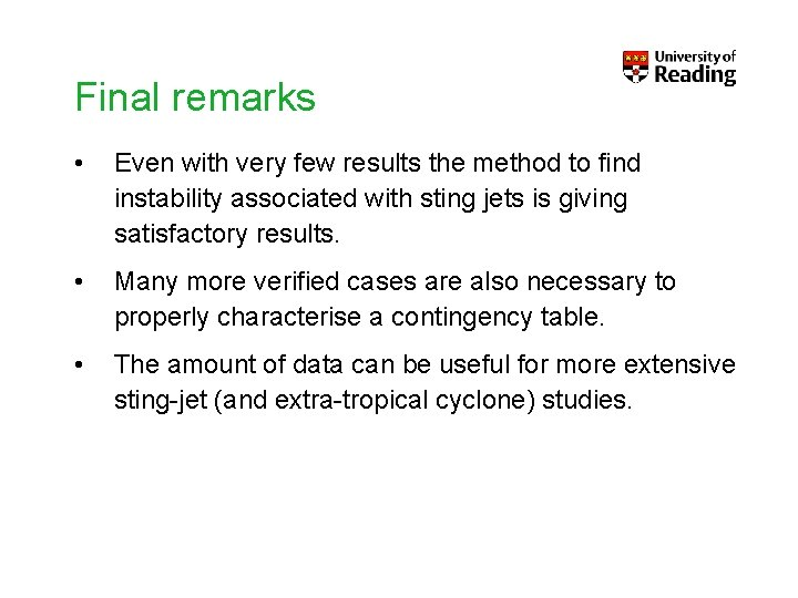 Final remarks • Even with very few results the method to find instability associated