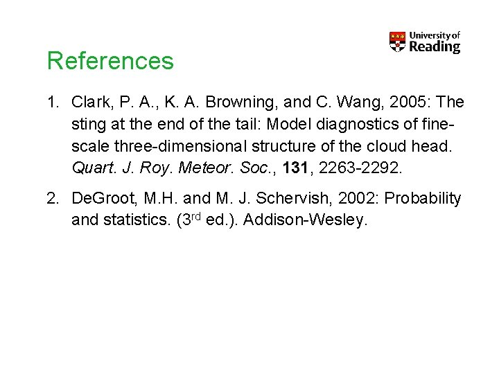 References 1. Clark, P. A. , K. A. Browning, and C. Wang, 2005: The