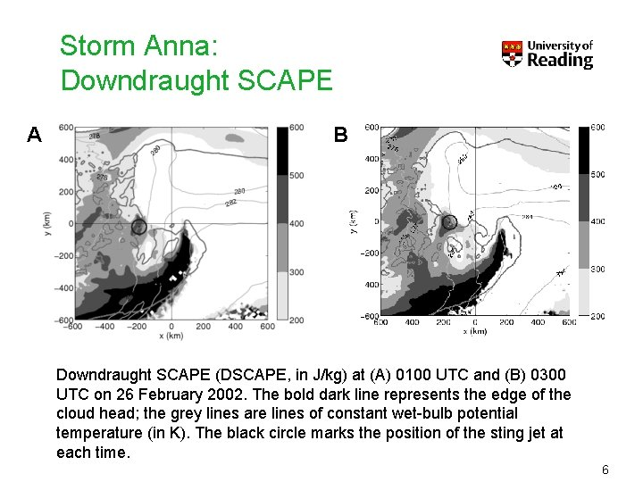 Storm Anna: Downdraught SCAPE A B Downdraught SCAPE (DSCAPE, in J/kg) at (A) 0100